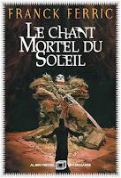couverture du livre Le chant mortel du soleil de Franck Ferric