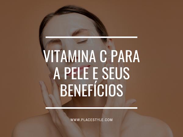 Vitamina C para a pele e seus benefícios