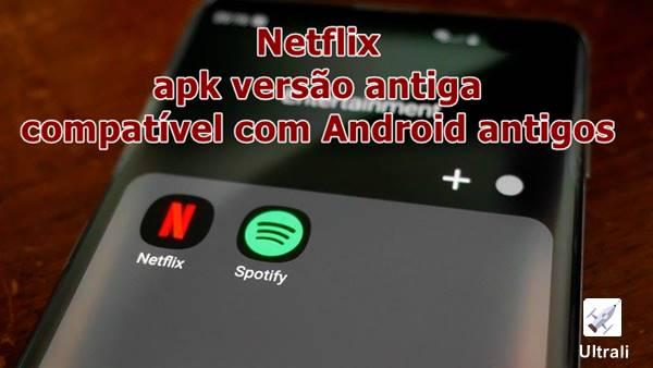 Netflix apk versão antiga