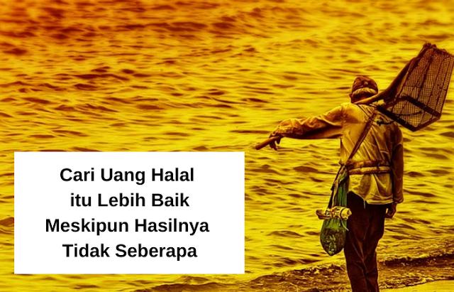 Cara Cari Uang yang Halal dan Banyak Sesuai Al Quran Hadist