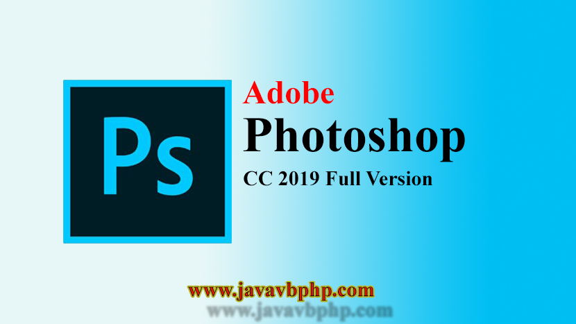 Download Adobe Photoshop CC 2019 Full Version Windows 64 Bit