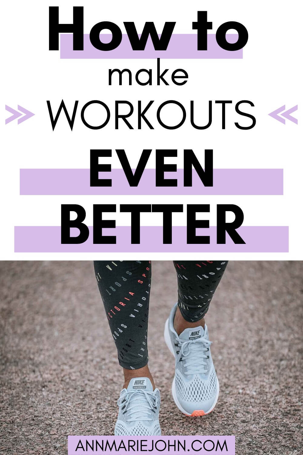 How to Make Your Workouts Even Better