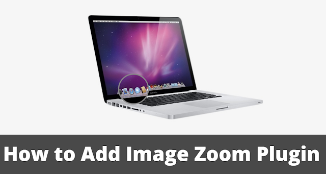 How to Add Image Zoom Plugin