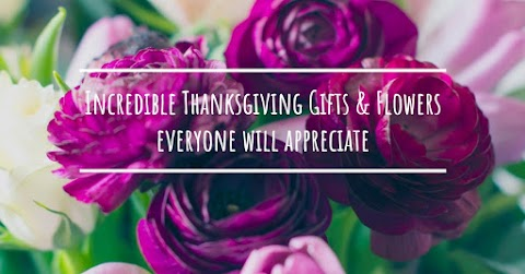 Incredible Thanksgiving Gifts & Flowers Everyone Will Appreciate