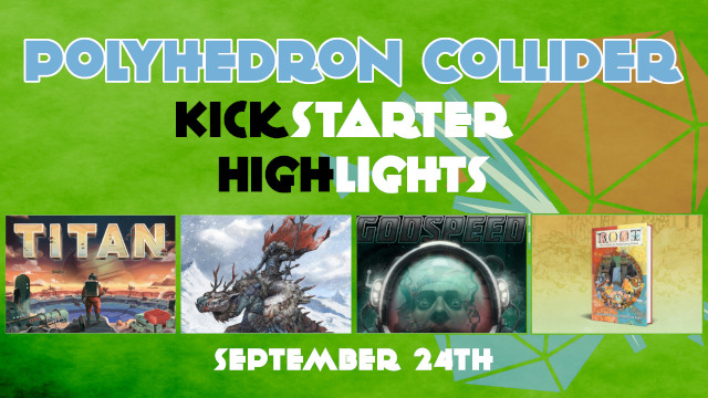 Kickstarter Highlights Titan, Godspeed, Forbidden Lands, Root RPG, Carbon City Zero
