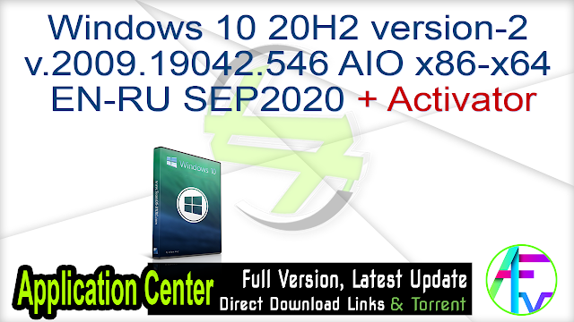 Windows 10 20H2 version-2 v.2009.19042.546 AIO x86-x64 EN-RU SEP2020 + Activator