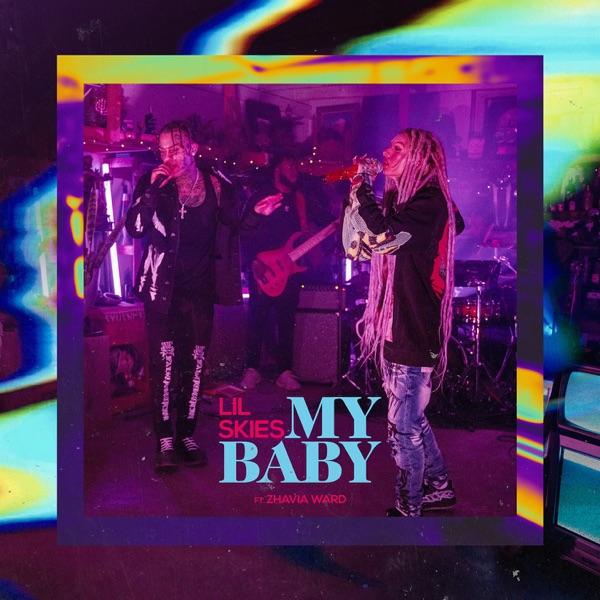Lil Skies – My Baby (feat. Zhavia Ward)