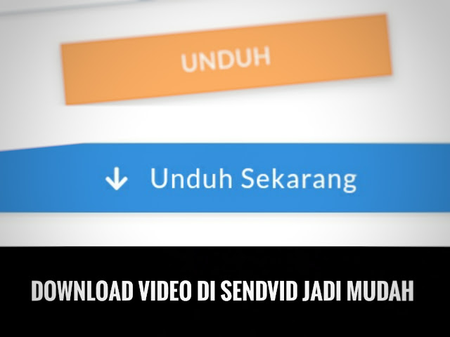 Wow...! Download Video Di Sendvid Jadi Mudah
