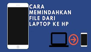 Bagi Anda yang belum tahu cara untuk memindahkan file Cara Memindahkan File dari Laptop ke HP 2020