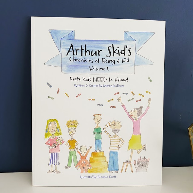 Image of the front cover of a children's book entitled Arthur Skid's Chronicles of Being a Kid Volume One by Martin Kirkham, illustrated by Roxanne Knott. The book cover has the image of a family, drawn in a sketchy pencil drawing style similar to that of Quentin Blake.