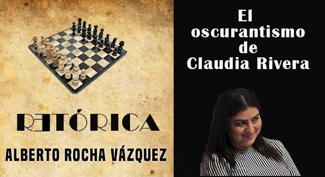 El oscurantismo de Claudia Rivera