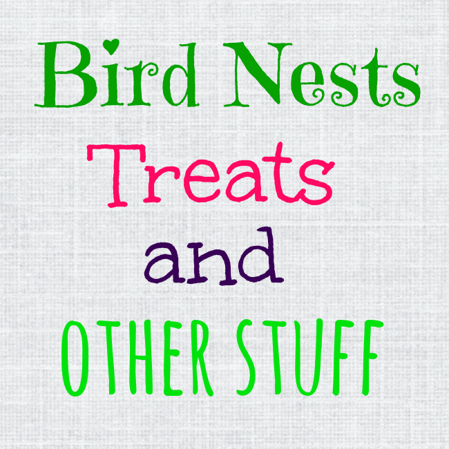 Bird nest treats and other stuff poster