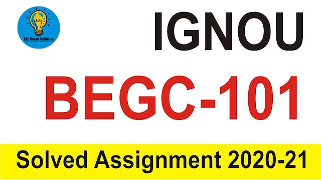 IGNOU BEGC-101; IGNOU BEGC-101 Solved Assignment; IGNOU BEGC-101 Solved Assignment 2020-21