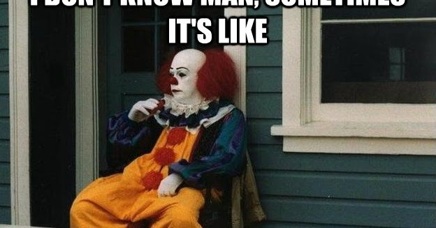 Picz I Like Deep Thoughts With Pennywise The Clown