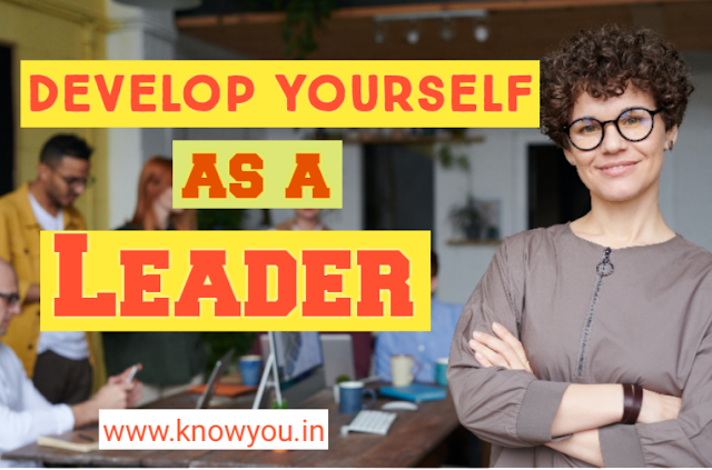 How to Develop Yourself as a Leader, Become Leader, Top best Tips to become Leader 2020.