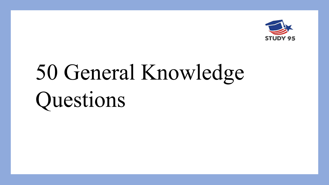 50 General Knowledge Question in English