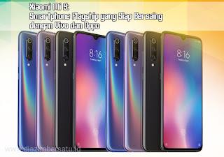 Xiaomi Mi 9:  Smartphone Flagship yang Siap Bersaing dengan Vivo dan Oppo