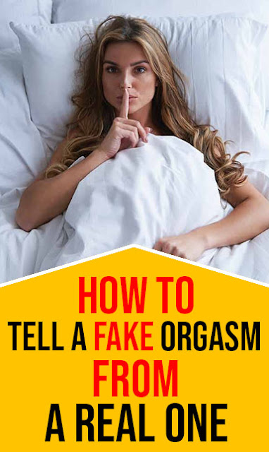 How to tell a fake orgasm from a real one