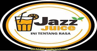 Lowongan Kerja Jazz Juice Sukabumi Terbaru