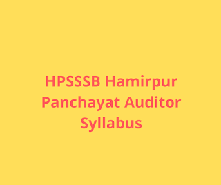 Syllabus For the Post of Panchayat Auditor-HPSSSB Hamirpur