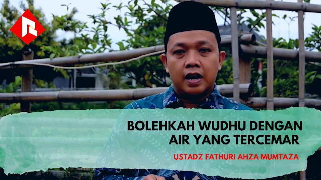 Bolehkah Wudhu dengan Air yang Tercemar - Belajar Islam