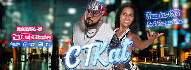 """Ananias Cts lança a musica """"CTkat"""" Participação Andréia Felix, musica em homenagem as fãs do grupo."""