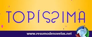 Novela Topissima - www.resumodenovelas.net
