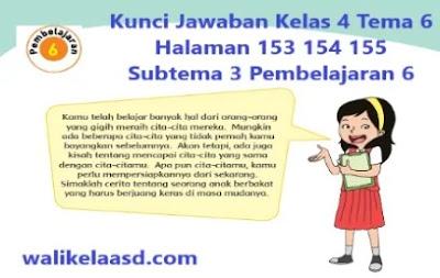 Kunci Jawaban Kelas 4 Tema 6 Halaman 153 154 155 Subtema 3 Pembelajaran 6