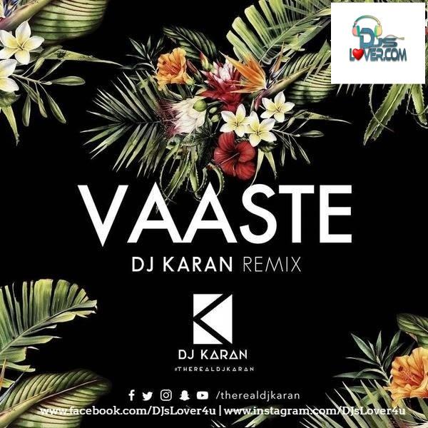 Vaaste Remix DJ Karan