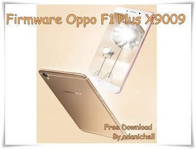 Firmware Oppo F1 Plus X9009