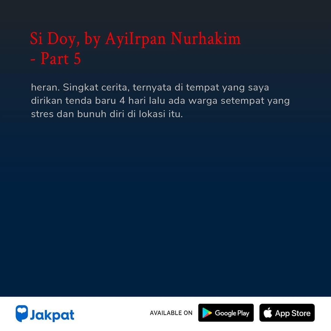 Kisah Misteri Si Doy, by Ayilrpan Nurhakim Part 5