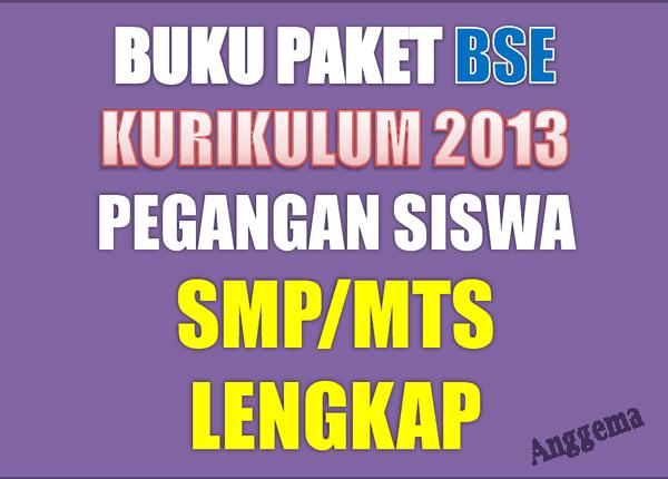 Buku paket BSE Kurikulum 2013 untuk Siswa SMP Edisi Terbaru