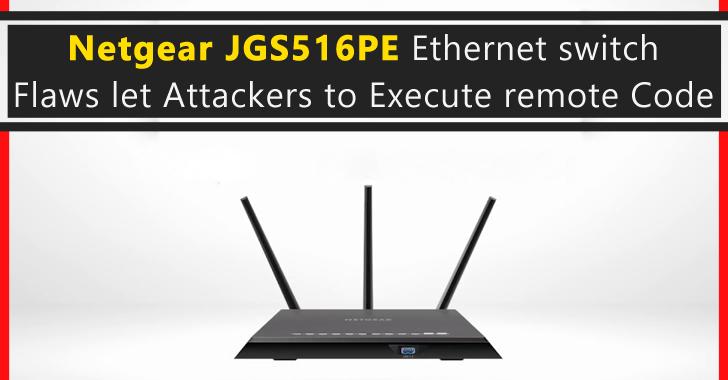 Netgear JGS516PE Ethernet Flaws