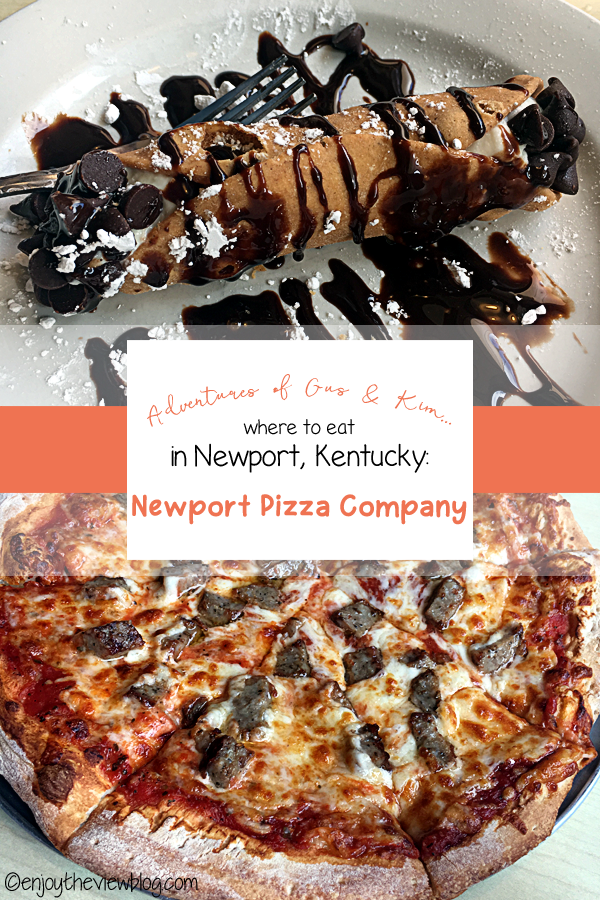 "Pinnable image: photo of cannoli at the top, photo of pizza at the bottom, text in center says ""Adventures of Gus & Kim: where to eat in Newport, Kentucky - Newport Pizza Company"""