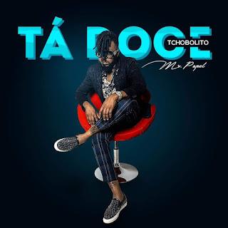 Tchobolito Mr. Papele - Tá Doce (Afro Pop) Download Mp3