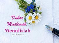 Duhai Muslimah, Menulislah
