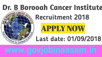 B Borooah Cancer Institute Recruitment 2018, govjobinassam,assamcareer