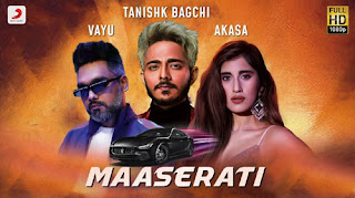 MASERATI LYRICS – Tanishk Bagchi | Vayu