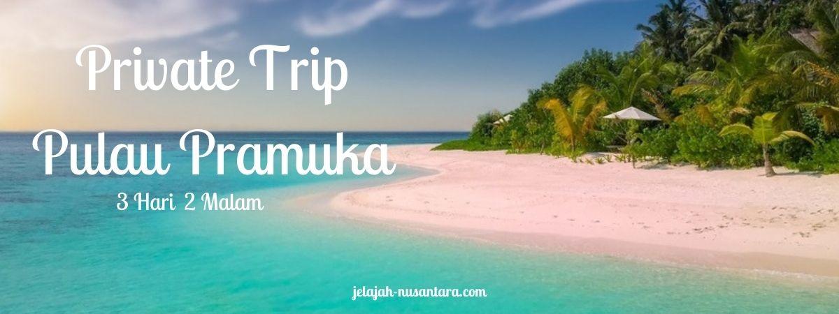 paket wisata private trip pulau pramuka murah