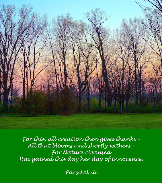 A sunrise scene with varied sky colors in the background, silhouetted trees in the middle, and shimmery grass in the foreground. Text superimposed below: For this, all creation then gives thanks - All that blooms and shortly withers - For Nature cleansed Has gained this day her day of innocence. Parsifal iii