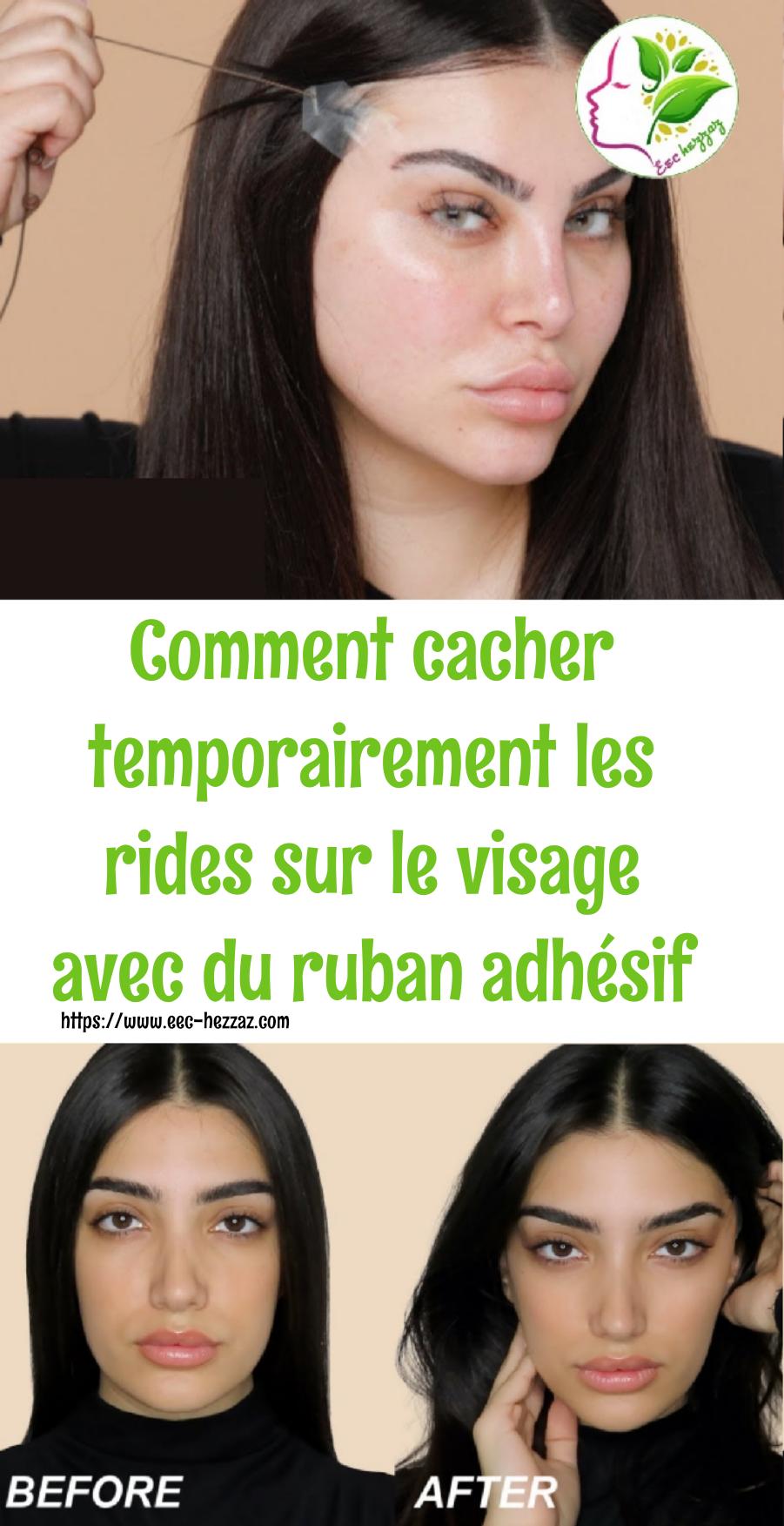 Comment cacher temporairement les rides sur le visage avec du ruban adhésif