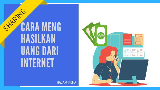 Cara Menghasilkan Uang dari Internet di tahun 2020 - Ragam-Pena