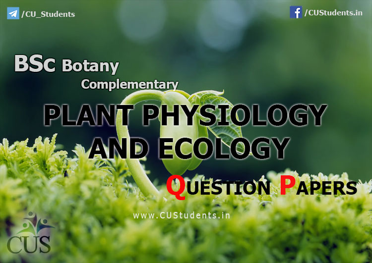 BSc Botany Complementary Plant Physiology and Ecology Previous Question Papers