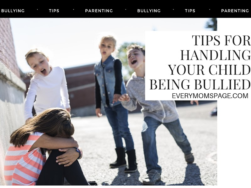 Tips For Handling Your Child Being Bullied