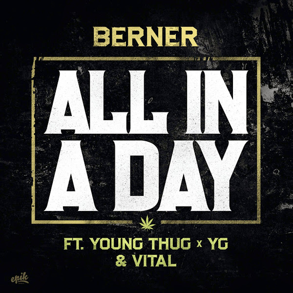 Berner - All In a Day (feat. Young Thug, YG & Vital) - Single Cover