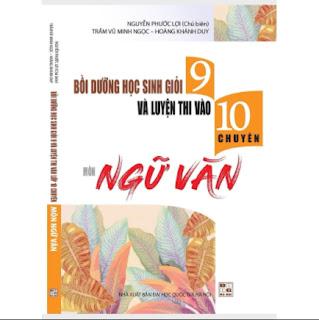 Bồi dưỡng học sinh giỏi 9 và luyện thi vào 10 chuyên Ngữ Văn ebook PDF EPUB AWZ3 PRC MOBI