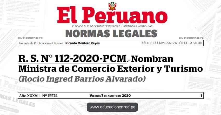 R. S. N° 112-2020-PCM.- Nombran Ministra de Comercio Exterior y Turismo (Rocio Ingred Barrios Alvarado)