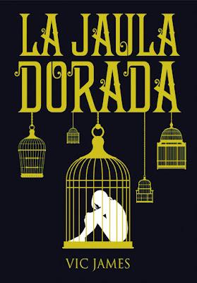 Los Dones Oscuros #1 : LA JAULA DORADA. Vic James (LaGalera - 17 mayo 2017) LITERATURA JUVENIL PORTADA LIBRO