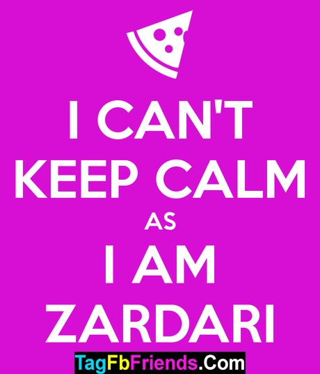 Tag A Friend Who Is Zardari
