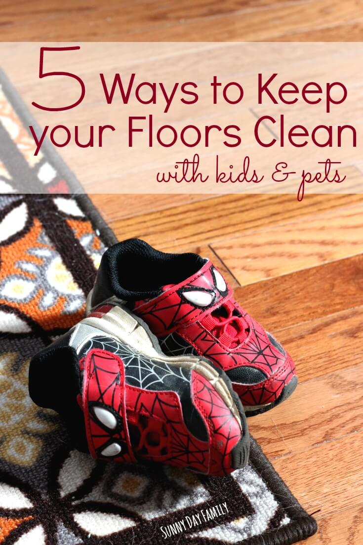 5 ways to keep your hardwood floors clean when you have kids and pets! Don't spend all day cleaning your wood floors - keep them clean with these easy suggestions.